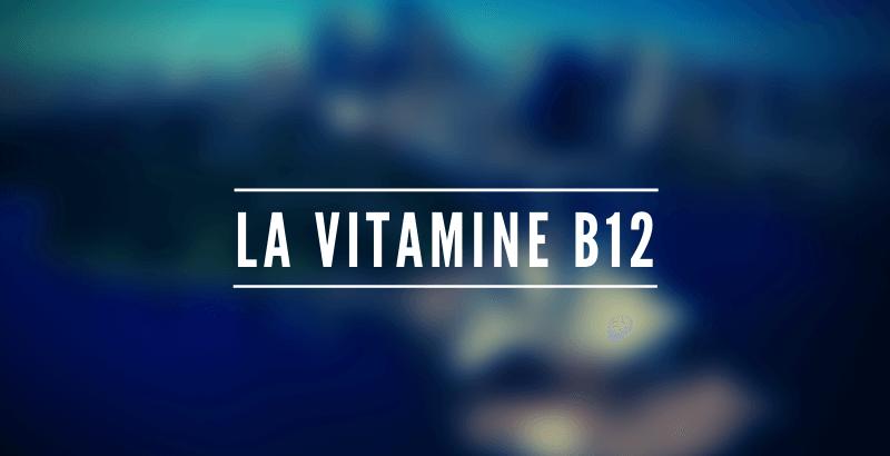 Vitamine B12 : Un élément essentiel pour le bon fonctionnement du système nerveux